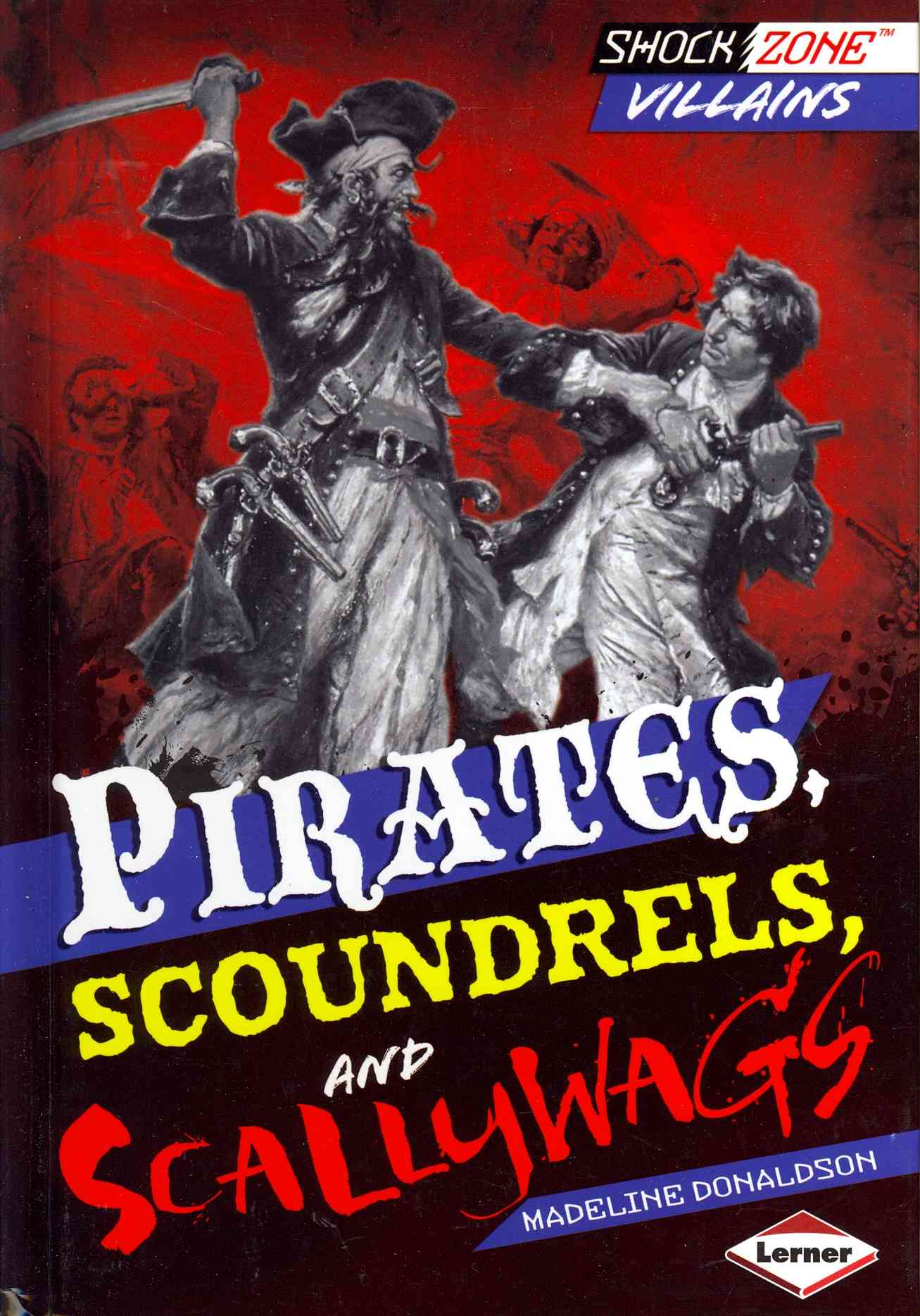 Pirates, Scoundrels, and Scallywags By Donaldson, Madeline
