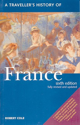 A Traveller's History Of France By Cole, Robert/ Judd, Denis (EDT)